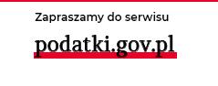 Przejdź do serwisu podatki.gov.pl (link otwiera nowe okno w innym serwisie)